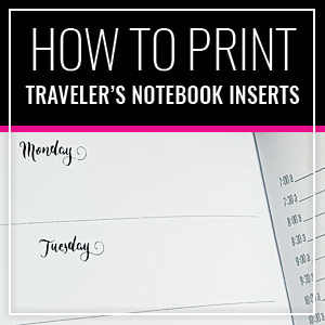 How To Print Traveler's Notebook Inserts