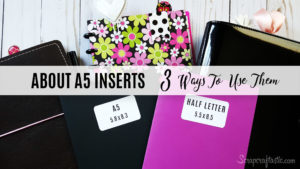 All About A5 Inserts and 3 Ways To Use Them