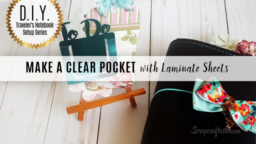 DIY Traveler's Notebook Setup Series: How to make a Clear (self-adhesive) Pocket for your TN